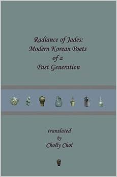 Radiance of Jades: Modern Korean Poets of a Past Generation