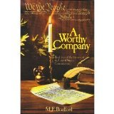 A Worthy Company: Brief Lives of the Framers of the United States Constitution