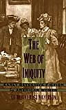 The Web of Iniquity, Catherine Ross Nickerson, 082232251X