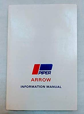 Piper Cherokee Arrow III Information Manual: PA-28R-201 (Handbook Part No. 761 635)