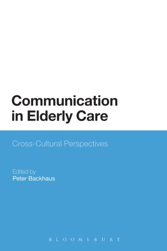 Communication in Elderly Care: Cross-Cultural Perspectives