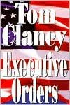 img - for Executive Orders (text only) 1st (First) edition by T. Clancy book / textbook / text book