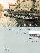 Deutsche Binnentankschiffahrt: 1887-1994