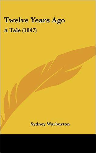 Book Twelve Years Ago: A Tale (1847)
