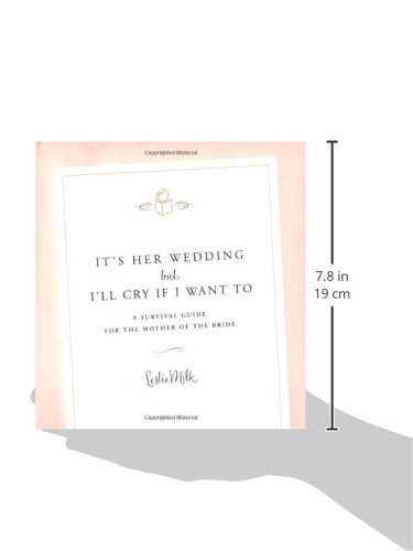 It's Her Wedding But I'll Cry If I Want To: A Survival Guide for ...