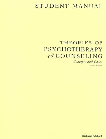 Theories of Psychotherapy and Counseling: Concepts and Cases; Student Manual