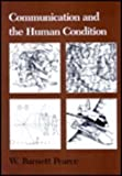 Communication and the Human Condition, Pearce, W. Barnett, 0809314118