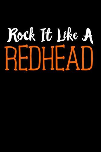 Rock It Like A Redhead: Redhead Notebook 6x9 110 pages handbag size