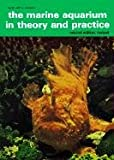 Marine Aquarium in Theory and Practice, Cliff W. Emmens, 0866227423