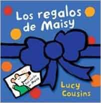 Los regalos de Maisy / Maisy's Presents (Spanish Edition