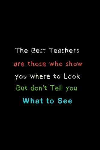 The Best Teachers are those who show you: A Journal