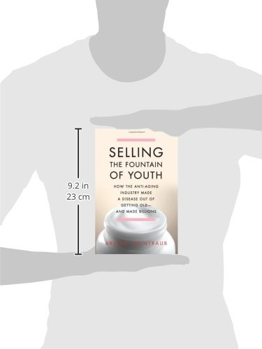31KHMEuiovL - Selling the Fountain of Youth: How the Anti-Aging Industry Made a Disease Out of Getting Old—And Made Billions