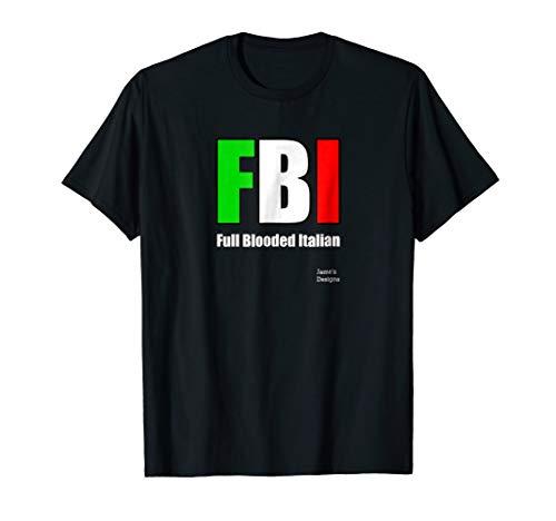 Jame's Designs: Full Blooded Italian FBI (F.B.I.) T-Shirt ()