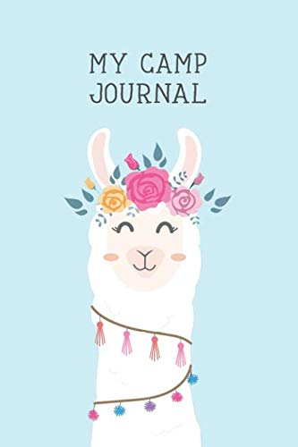 My Camp Journal: A Fun Journal for Girls to remember every moment of their incredible adventures at Camp! Cute Llama Cover]()