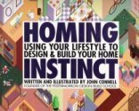 img - for Homing Instinct: Using Your Lifestyle to Design and Build Your Home book / textbook / text book