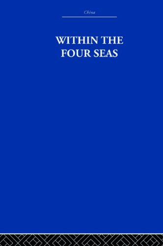 Download Within the Four Seas: The Dialogue of East and West (China: History, Philosophy, Economics) Pdf
