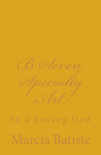Read Online B Seven Specialty Art: to a Loving God pdf epub