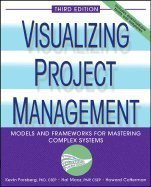 Read Online Visualizing Project Management Models & Frameworks for Mastering Complex Systems 3RD EDITION [HC,2005] pdf