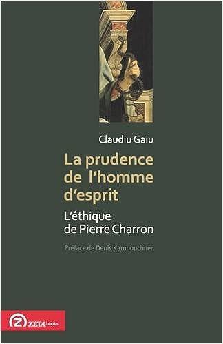 Livres gratuits La Prudence De L'homme D'esprit: L'ethique De Pierre Charron epub pdf