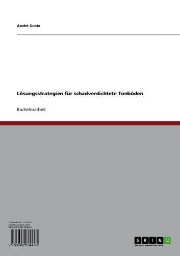 Lösungsstrategien für schadverdichtete Tonböden (German Edition)