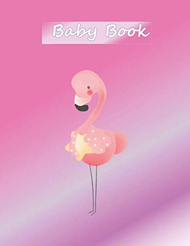 Baby Book: Baby record book. 109 page guided journal. Pink colour accent on interior pages. A keepsake of milestones for new parents. Pink shaded design with cute flamingo