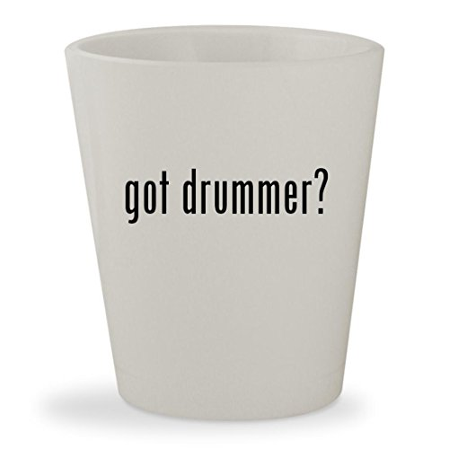 Drummers Drumming Costume (got drummer? - White Ceramic 1.5oz Shot Glass)