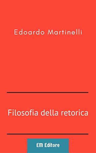 Filosofia della retorica (Italian Edition)