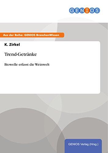Amazon.com: Trend-Getränke: Biowelle erfasst die Weinwelt (German ...