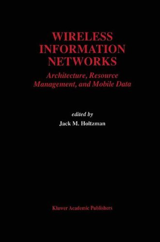 Download Wireless Information Networks: Architecture, Resource Management, and Mobile Data (The Springer International Series in Engineering and Computer Science) Pdf