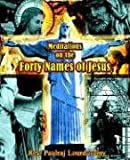 Meditations on the Forty Names of Jesus, Paulraj Lourdusany, 1595265821