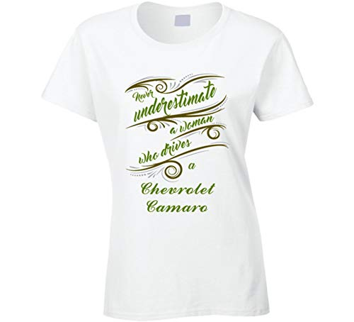 Never Underestimate Woman Who Drives Chevrolet Camaro Car T Shirt M White