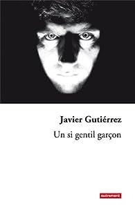 Un si gentil garçon par Javier Gutierrez
