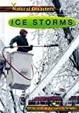 img - for Ice Storms (Natural Disasters) book / textbook / text book