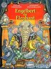 Engelbert the Elephant, Tom Paxton, 0688143954