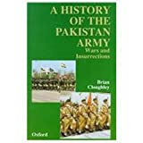 The History of the Pakistan Army : Wars and Insurrections, Cloughley, Brian, 0195790154