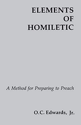 Elements Of Homiletic: A Method for Preparing to Preach by Brand: Pueblo Books
