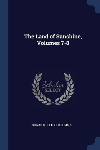Download The Land of Sunshine, Volumes 7-8 ebook