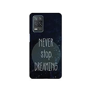 Casotec Never Stop Dreaming Design 3D Printed Hard Back Case Cover for Realme 8 5G