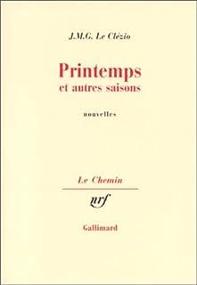 Printemps et autres saisons : nouvelles, Le Clézio, Jean-Marie Gustave