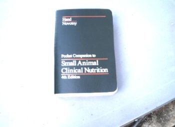 Pocket Companion to Small Animal Clinical Nutrition 4th (fourth) edition by Hand, Michael S., Ed. published by MORRIS, MARK, ASSOCIATES (2002) Paperback