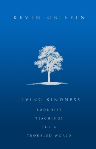 Living Kindness: Buddhist Teachings for a Troubled World