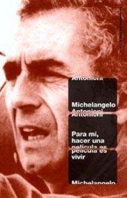 Para mi, hacer una pelicula es vivir / For Me, Making a Movie is Live (Spanish Edition) by Michelangelo Antonioni (2002-03-15) pdf epub