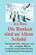 Die Banken sind an Allem Schuld (Multilingual Edition)