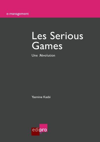 Download Les Serious Games: Une Révolution (E-management) (French Edition) Pdf