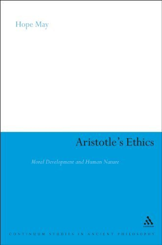 Read Online Aristotle's Ethics: Moral Development and Human Nature (Continuum Studies in Ancient Philosophy) 1st edition by May, Hope published by Continuum International Publishing Group Hardcover pdf epub