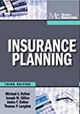 Insurance Planning - 3rd Edition, Michael A. Dalton and Thomas P. Langdon, 1936602113