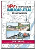 SPV's Comprehensive Railroad Atlas of North America: Northeast