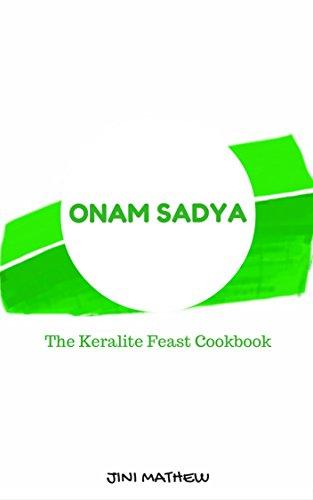 Onam Sadya: The Keralite Feast Cookbook