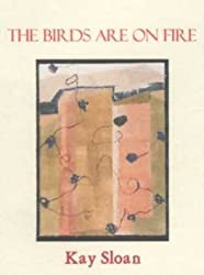 The Birds Are on Fire (New Women's Voices Series, No. 31)