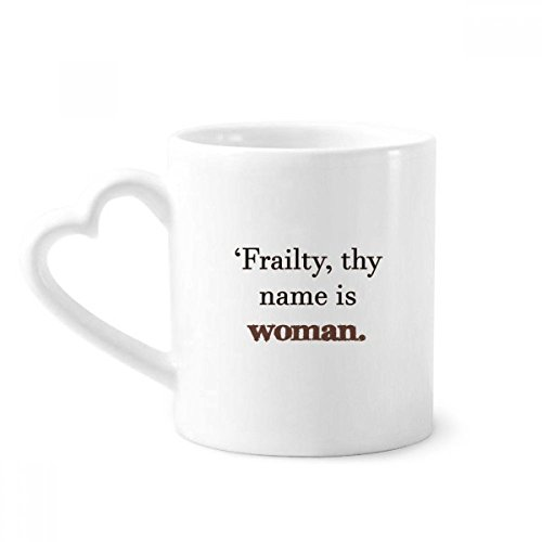 Frailty Names Woman Shakespeare Coffee Mugs Pottery Ceramic Cup With Heart Handle 12oz Gift